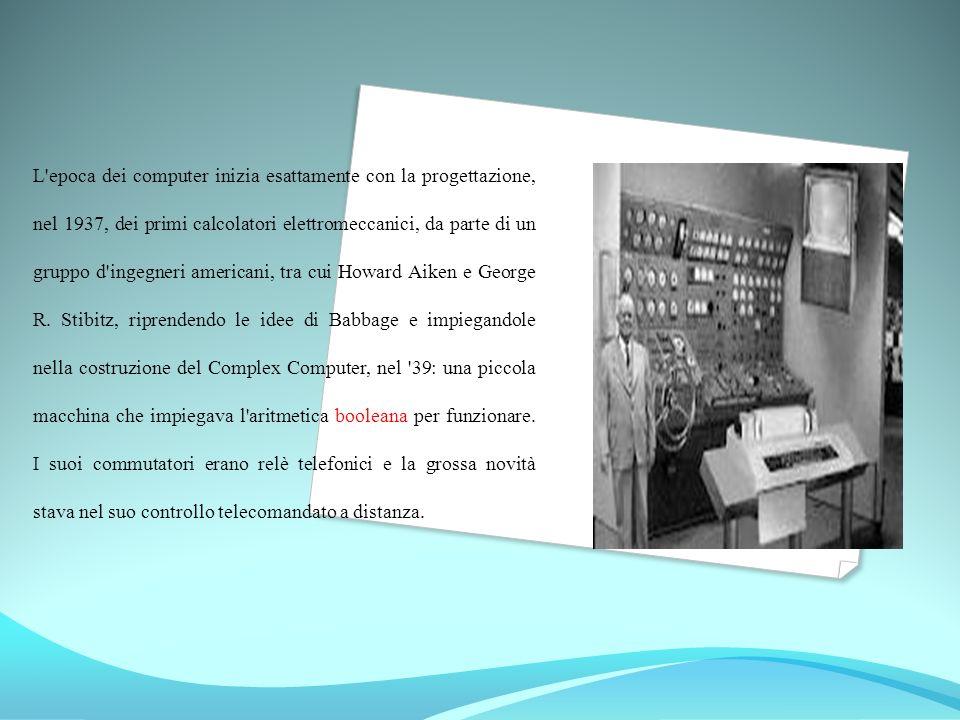 L'epoca dei computer inizia esattamente con la progettazione, nel 1937, dei primi calcolatori elettromeccanici, da parte di un gruppo d'ingegneri amer