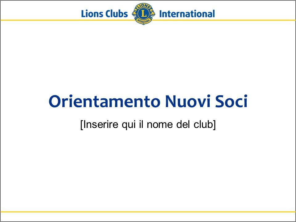 Orientamento Nuovi Soci [Inserire qui il nome del club]