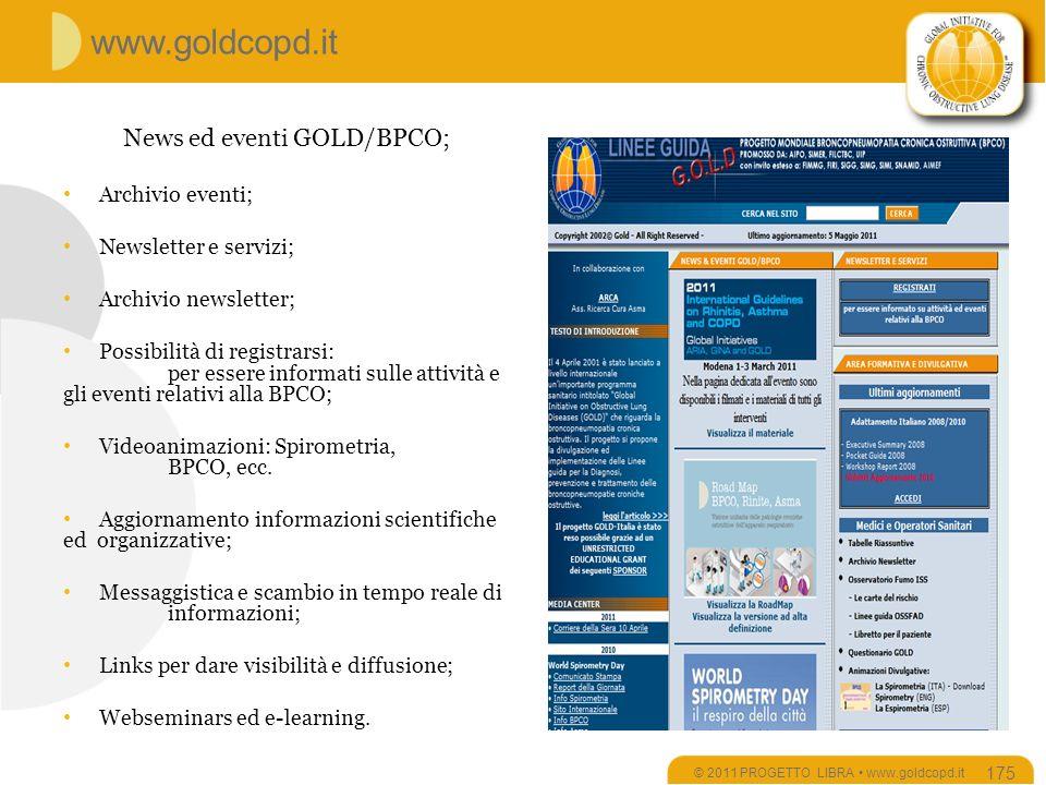 News ed eventi GOLD/BPCO; Archivio eventi; Newsletter e servizi; Archivio newsletter; Possibilità di registrarsi: per essere informati sulle attività e gli eventi relativi alla BPCO; Videoanimazioni: Spirometria, BPCO, ecc.