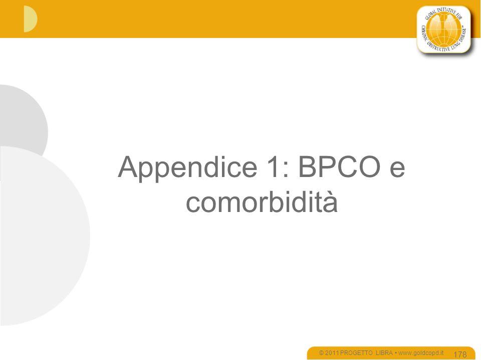 Appendice 1: BPCO e comorbidità © 2011 PROGETTO LIBRA www.goldcopd.it 178