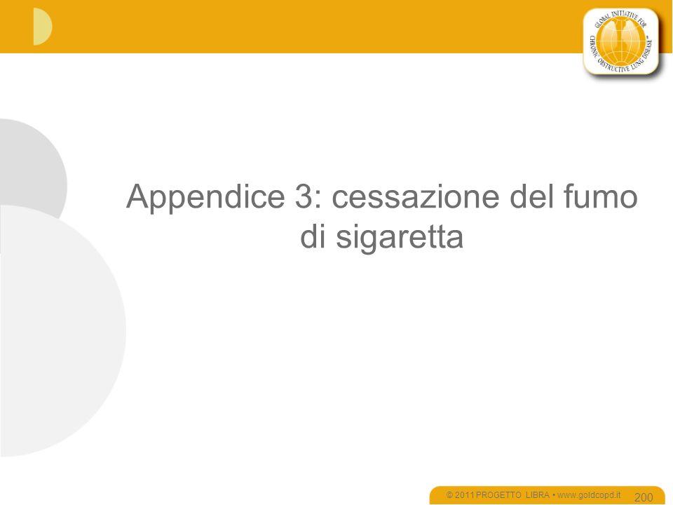 Appendice 3: cessazione del fumo di sigaretta © 2011 PROGETTO LIBRA www.goldcopd.it 200