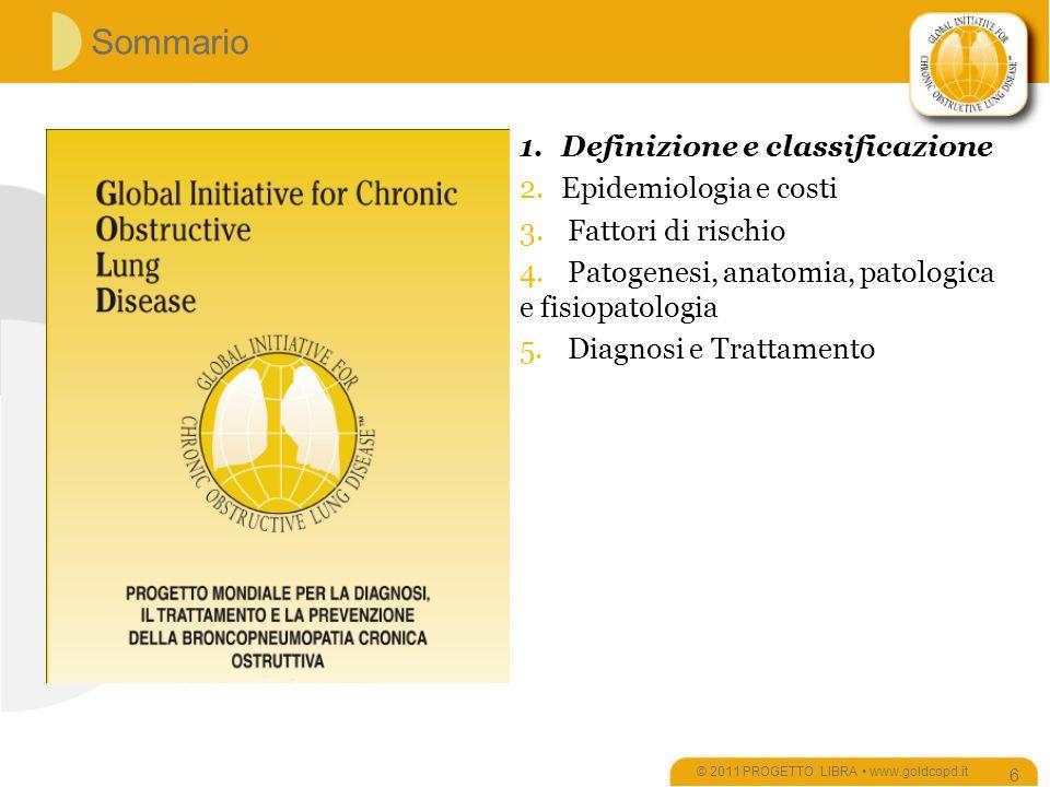 Sommario © 2011 PROGETTO LIBRA www.goldcopd.it 6 1.Definizione e classificazione 2.Epidemiologia e costi 3.
