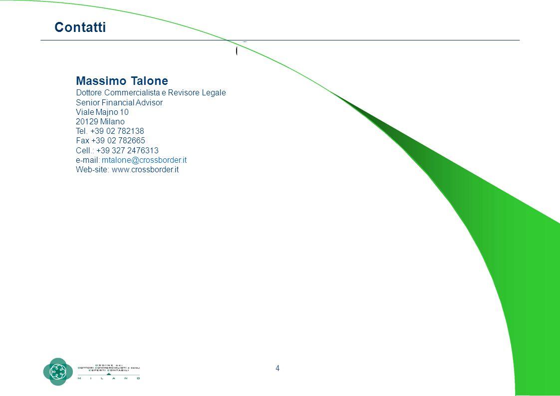 Massimo Talone Dottore Commercialista e Revisore Legale Senior Financial Advisor Viale Majno 10 20129 Milano Tel. +39 02 782138 Fax +39 02 782665 Cell