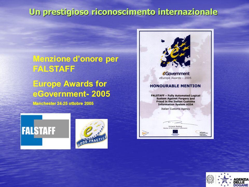 Menzione donore per FALSTAFF Europe Awards for eGovernment- 2005 Manchester 24-25 ottobre 2005 Un prestigioso riconoscimento internazionale