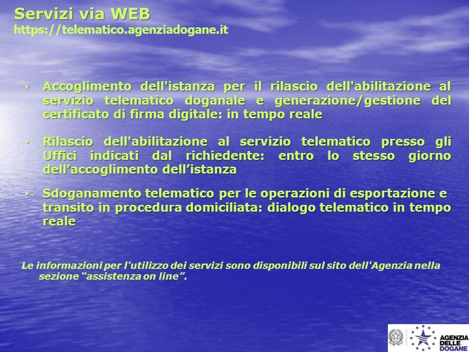 Servizi via WEB Servizi via WEB https://telematico.agenziadogane.it Le informazioni per l'utilizzo dei servizi sono disponibili sul sito dell'Agenzia