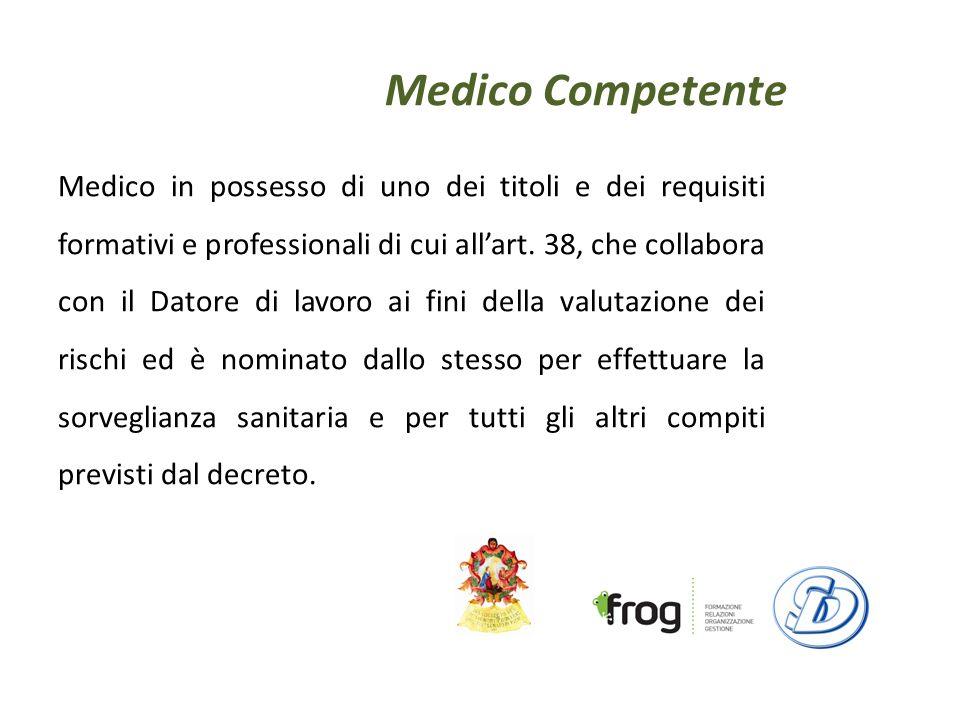 Medico Competente Medico in possesso di uno dei titoli e dei requisiti formativi e professionali di cui allart.