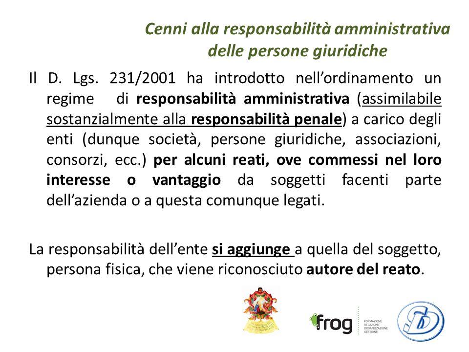 Cenni alla responsabilità amministrativa delle persone giuridiche Il D.