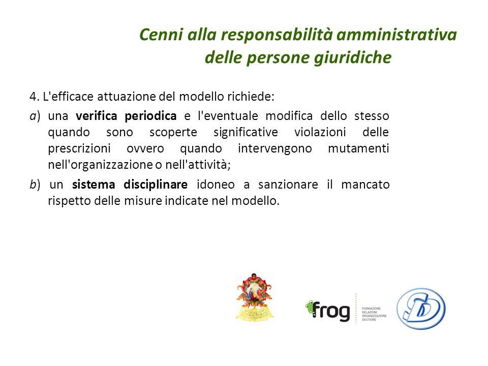 Cenni alla responsabilità amministrativa delle persone giuridiche 4.