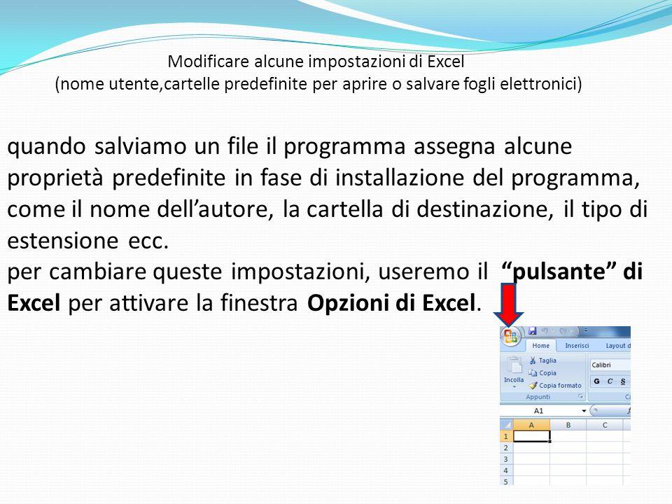 Modificare alcune impostazioni di Excel (nome utente,cartelle predefinite per aprire o salvare fogli elettronici) quando salviamo un file il programma