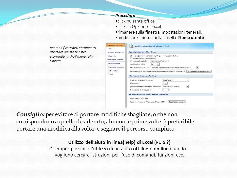 Procedura: click pulsante office click su Opzioni di Excel rimanere sulla finestra Impostazioni generali, modificare il nome nella casella Nome utente