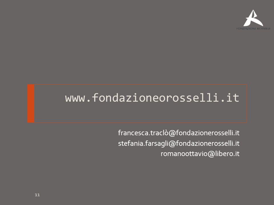 www.fondazioneorosselli.it francesca.traclò@fondazionerosselli.it stefania.farsagli@fondazionerosselli.it romanoottavio@libero.it 11