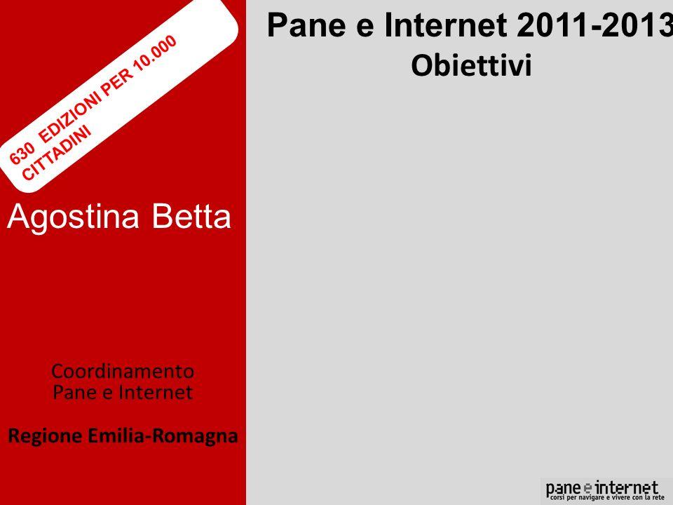 Agostina Betta Coordinamento Pane e Internet Regione Emilia-Romagna Pane e Internet 2011-2013 Obiettivi Adattare il corso ai bisogni di particolari gr