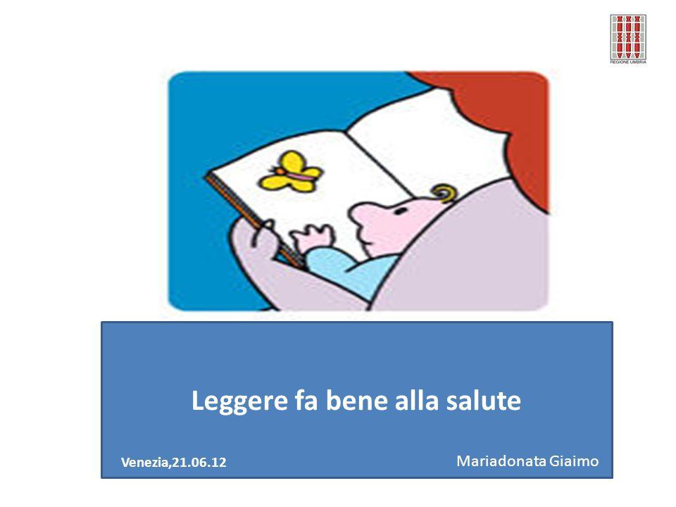Leggere fa bene alla salute Mariadonata Giaimo Venezia,21.06.12