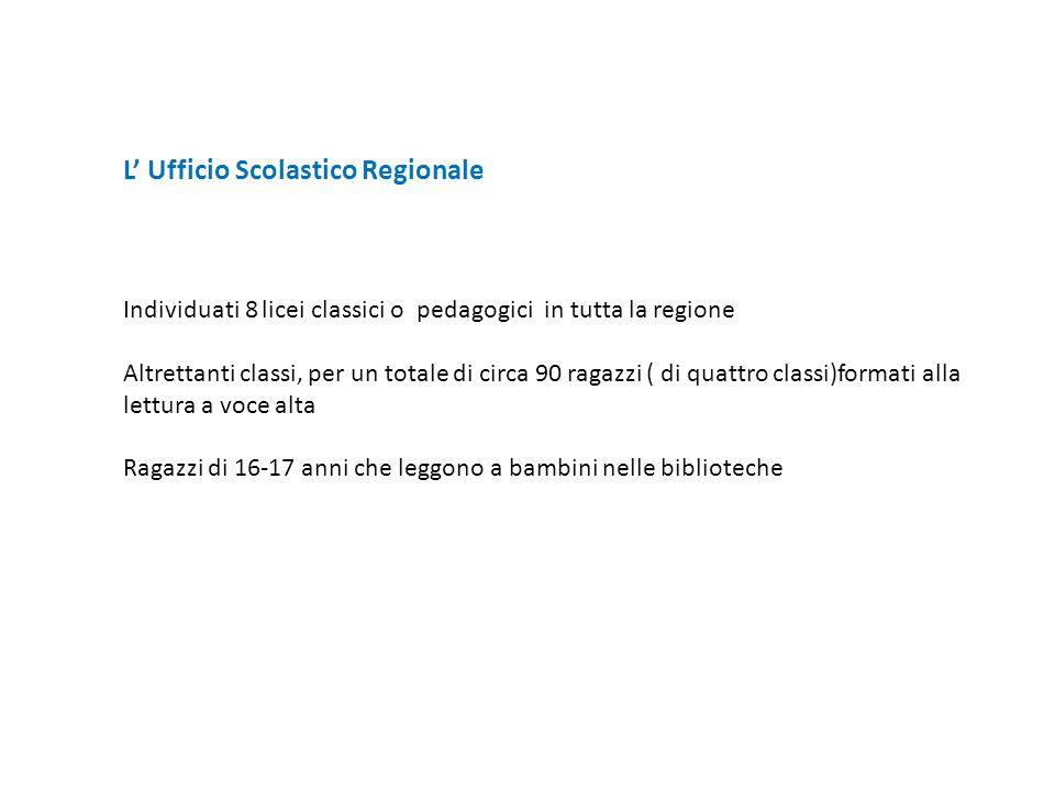 L Ufficio Scolastico Regionale Individuati 8 licei classici o pedagogici in tutta la regione Altrettanti classi, per un totale di circa 90 ragazzi ( d