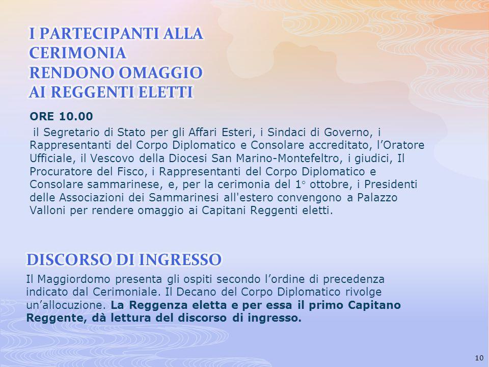 ORE 10.00 il Segretario di Stato per gli Affari Esteri, i Sindaci di Governo, i Rappresentanti del Corpo Diplomatico e Consolare accreditato, lOratore