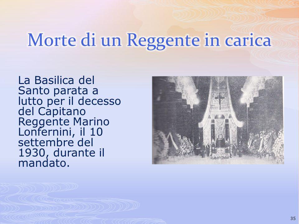 La Basilica del Santo parata a lutto per il decesso del Capitano Reggente Marino Lonfernini, il 10 settembre del 1930, durante il mandato. 35
