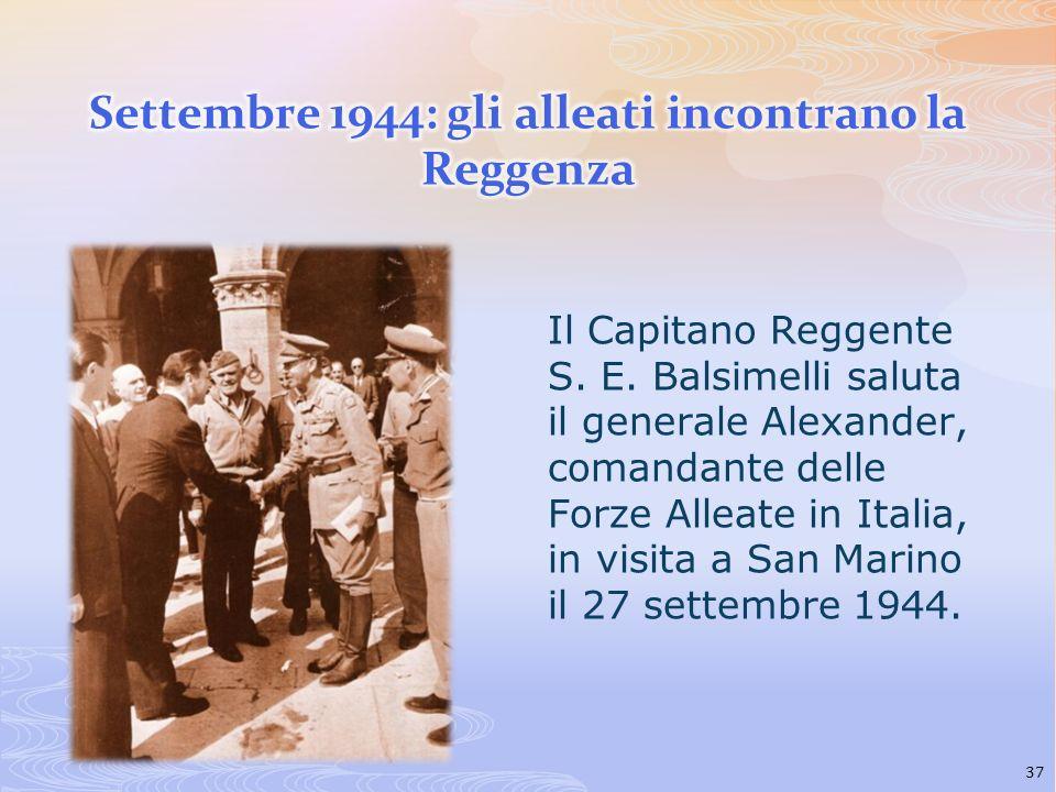 Il Capitano Reggente S. E. Balsimelli saluta il generale Alexander, comandante delle Forze Alleate in Italia, in visita a San Marino il 27 settembre 1