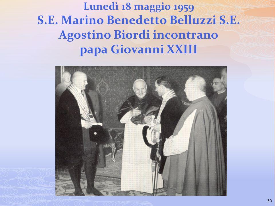 Lunedì 18 maggio 1959 S.E. Marino Benedetto Belluzzi S.E. Agostino Biordi incontrano papa Giovanni XXIII 39