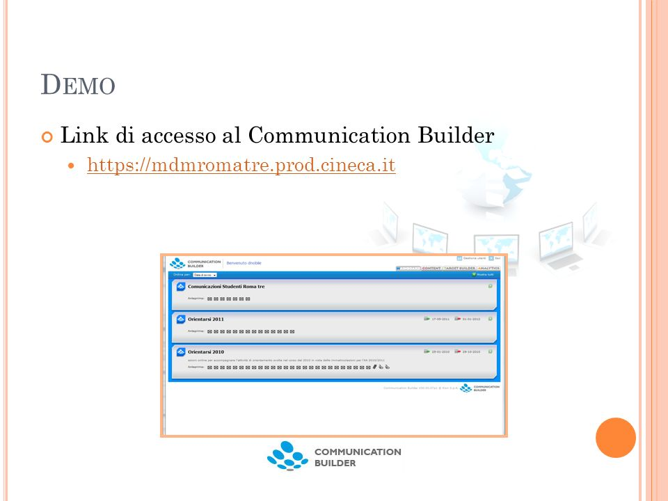 D EMO Link di accesso al Communication Builder https://mdmromatre.prod.cineca.it