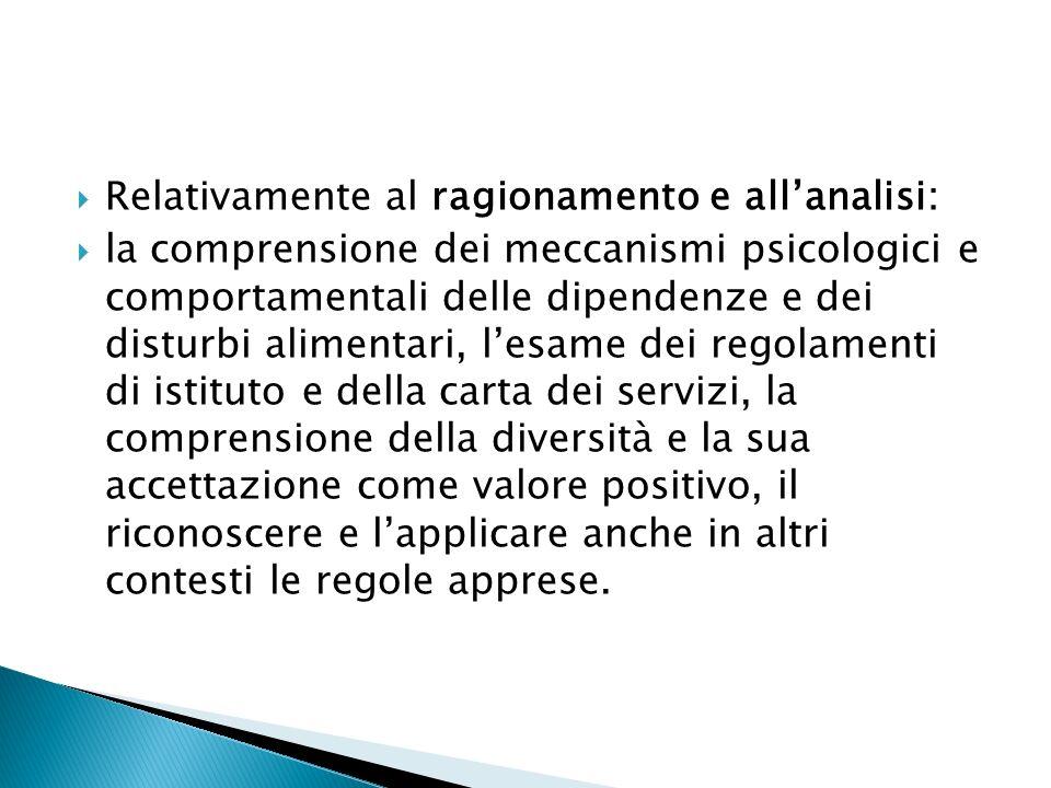 Relativamente al ragionamento e allanalisi: la comprensione dei meccanismi psicologici e comportamentali delle dipendenze e dei disturbi alimentari, l