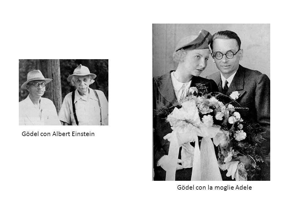 Gödel con la moglie Adele Gödel con Albert Einstein