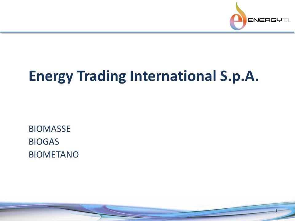 Energy Trading International S.p.A. BIOMASSE BIOGAS BIOMETANO 1