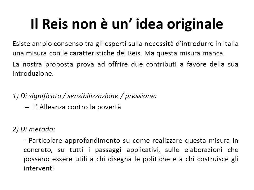 Il Reis non è un idea originale Esiste ampio consenso tra gli esperti sulla necessità dintrodurre in Italia una misura con le caratteristiche del Reis.