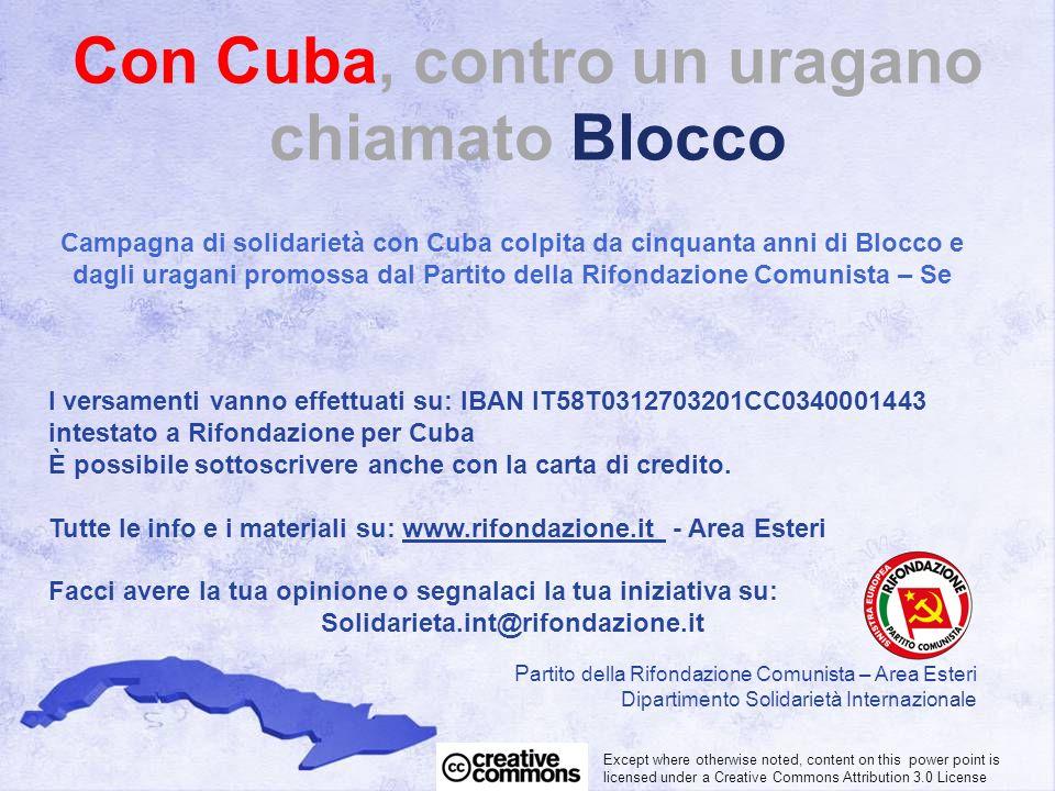 Con Cuba, contro un uragano chiamato Blocco Campagna di solidarietà con Cuba colpita da cinquanta anni di Blocco e dagli uragani promossa dal Partito