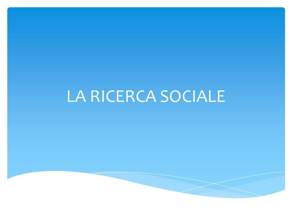 LA RICERCA SOCIALE