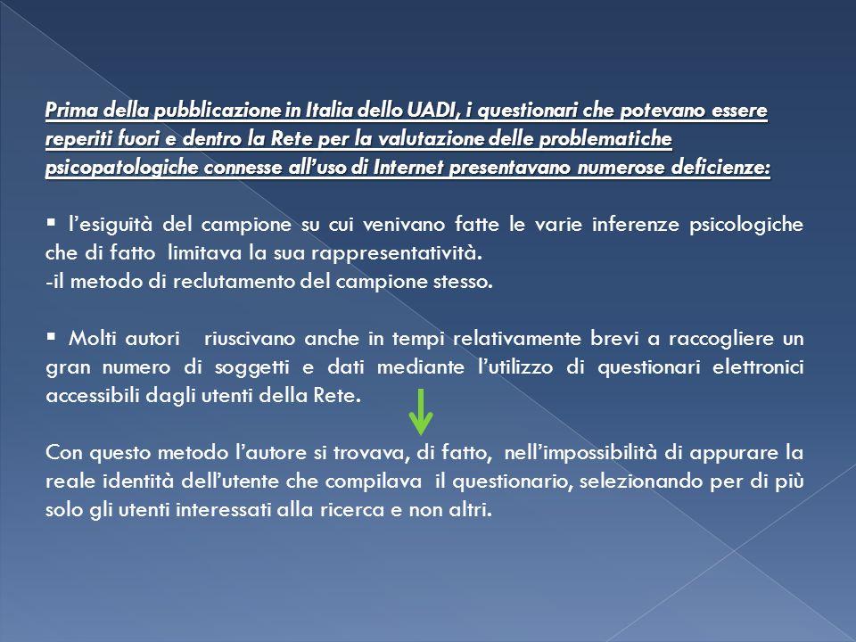 Prima della pubblicazione in Italia dello UADI, i questionari che potevano essere reperiti fuori e dentro la Rete per la valutazione delle problematic