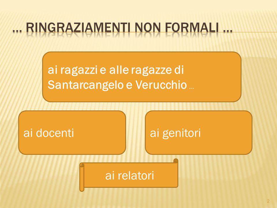 ai ragazzi e alle ragazze di Santarcangelo e Verucchio … ai docentiai genitori ai relatori 2