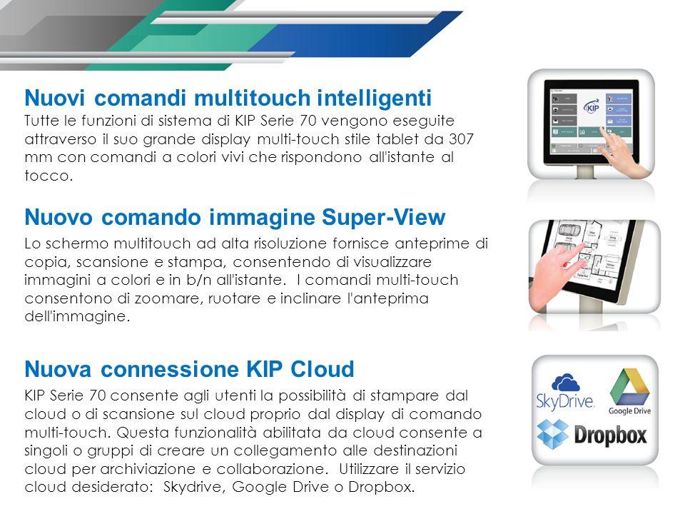 Nuovi comandi multitouch intelligenti Tutte le funzioni di sistema di KIP Serie 70 vengono eseguite attraverso il suo grande display multi-touch stile tablet da 307 mm con comandi a colori vivi che rispondono all istante al tocco.
