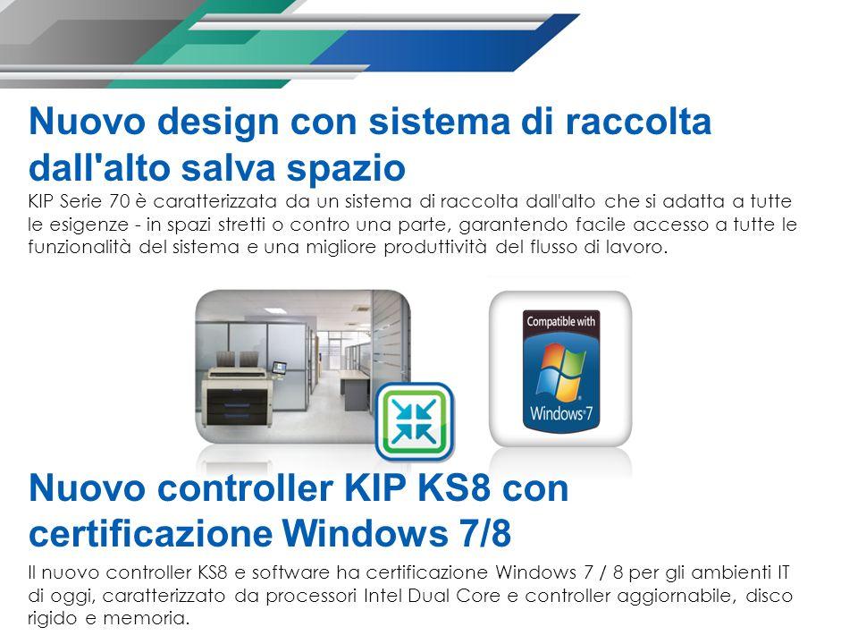 Nuovo design con sistema di raccolta dall'alto salva spazio KIP Serie 70 è caratterizzata da un sistema di raccolta dall'alto che si adatta a tutte le