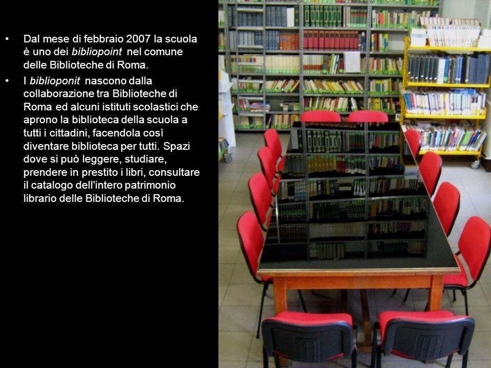 Dal mese di febbraio 2007 la scuola è uno dei bibliopoint nel comune delle Biblioteche di Roma.