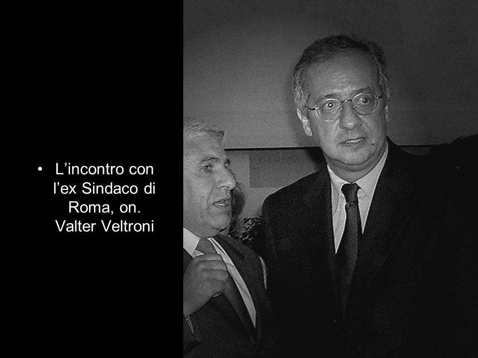 Lincontro con lex Sindaco di Roma, on. Valter Veltroni