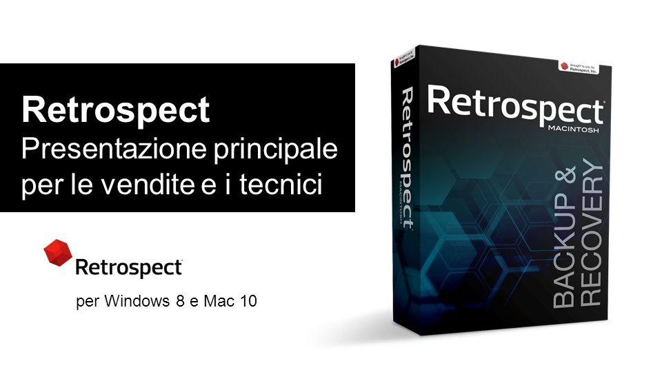 Retrospect Presentazione principale per le vendite e i tecnici per Windows 8 e Mac 10