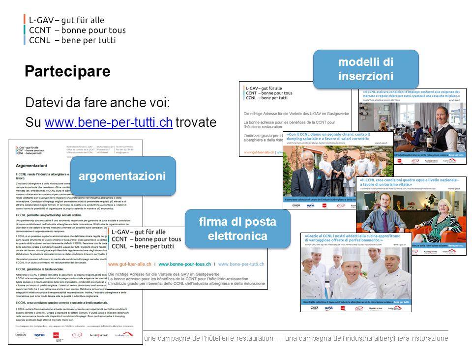 Partecipare Datevi da fare anche voi: Su www.bene-per-tutti.ch trovatewww.bene-per-tutti.ch argomentazioni firma di posta elettronica modelli di inser
