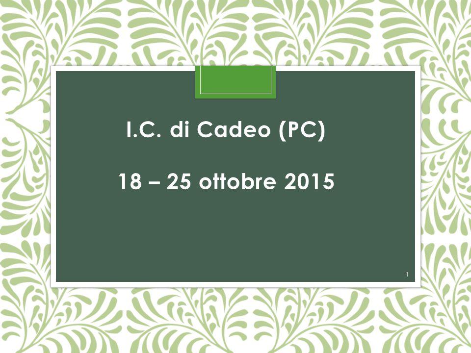 I.C. di Cadeo (PC) 18 – 25 ottobre 2015 1