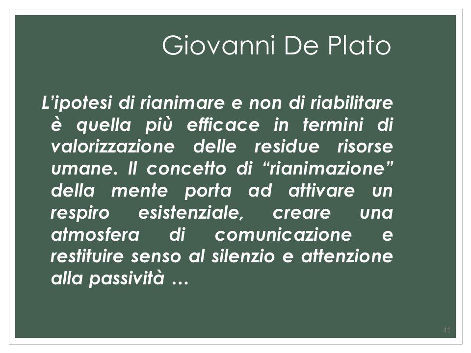 Giovanni De Plato Lipotesi di rianimare e non di riabilitare è quella più efficace in termini di valorizzazione delle residue risorse umane. Il concet