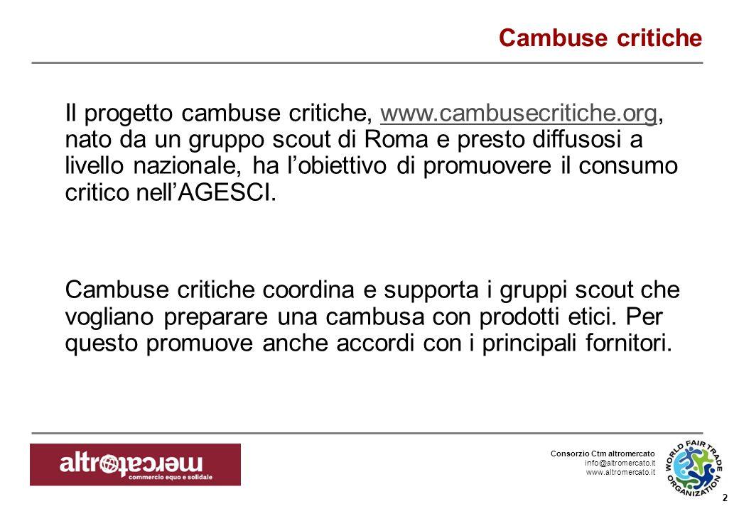 Consorzio Ctm altromercato info@altromercato.it www.altromercato.it 2 Cambuse critiche Il progetto cambuse critiche, www.cambusecritiche.org, nato da