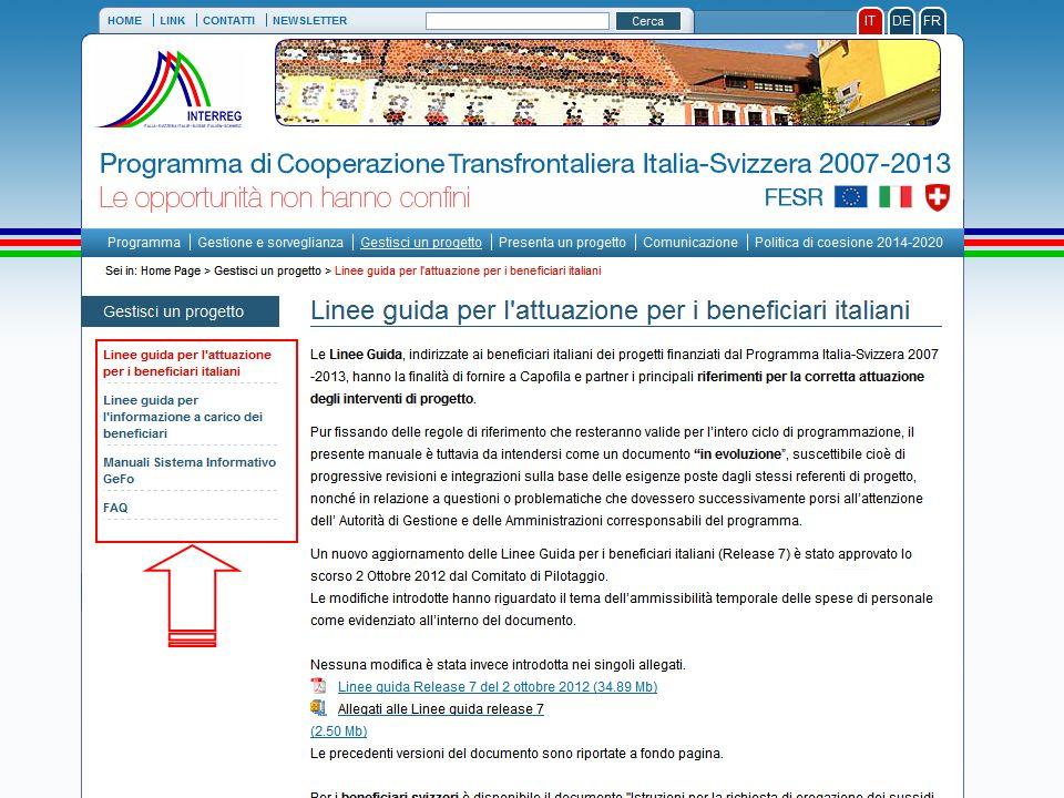 Programma Operativo di Cooperazione Transfrontaliera Italia – Svizzera 2007-2013 Linee guida per i beneficiari italiani Versione approvata il 2 ottobre 2012 – Release 7