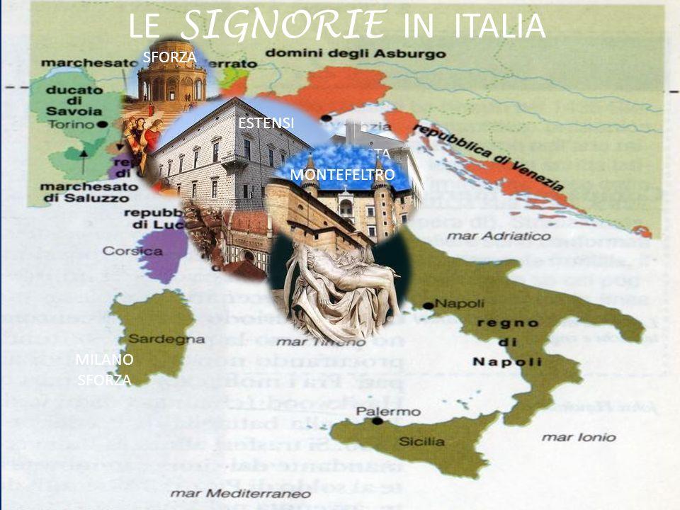 MILANO SFORZA LE SIGNORIE IN ITALIA MEDICI SFORZA PAPI MALATESTA ESTENSI MONTEFELTRO