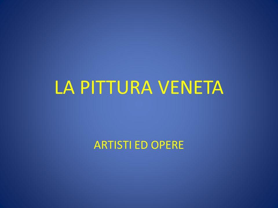 LA PITTURA VENETA ARTISTI ED OPERE