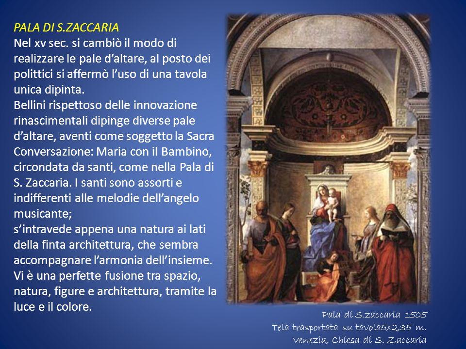 PALA DI S.ZACCARIA Nel xv sec. si cambiò il modo di realizzare le pale daltare, al posto dei polittici si affermò luso di una tavola unica dipinta. Be