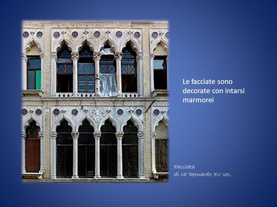 Le facciate sono decorate con intarsi marmorei Facciata di ca bernardo XV sec.