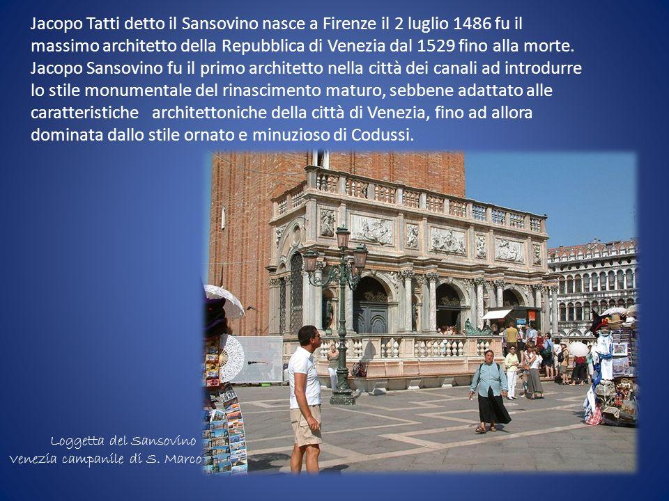 Jacopo Tatti detto il Sansovino nasce a Firenze il 2 luglio 1486 fu il massimo architetto della Repubblica di Venezia dal 1529 fino alla morte. Jacopo