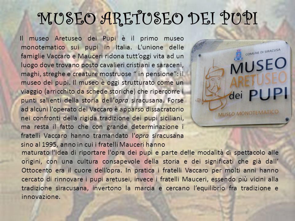 CENNI STORICI SULLOPRA DEI PUPI A SIRACUSA Il primo pupo siracusano nacque nel 1877 realizzato da Francesco Puzzo primo puparo di Siracusa.