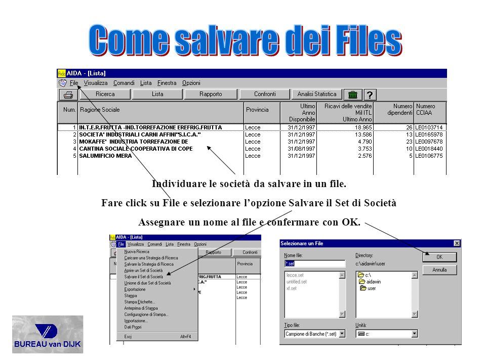 Individuare le società da salvare in un file. Fare click su File e selezionare lopzione Salvare il Set di Società Assegnare un nome al file e conferma