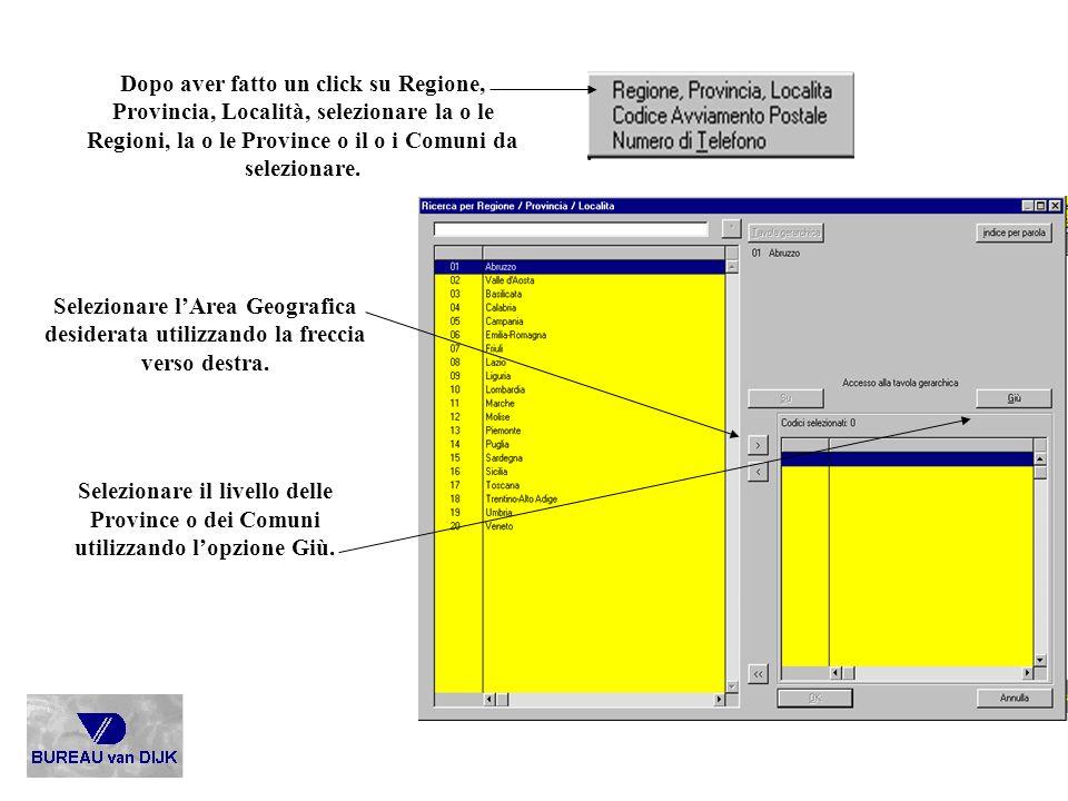 Dopo aver fatto un click su Regione, Provincia, Località, selezionare la o le Regioni, la o le Province o il o i Comuni da selezionare. Selezionare lA