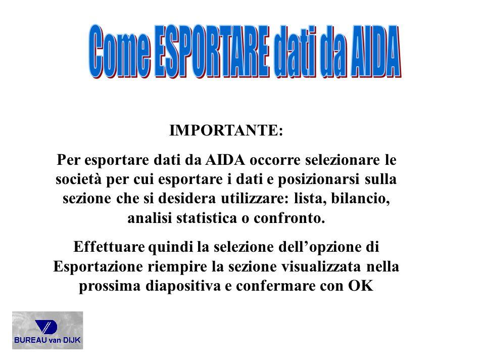 IMPORTANTE: Per esportare dati da AIDA occorre selezionare le società per cui esportare i dati e posizionarsi sulla sezione che si desidera utilizzare